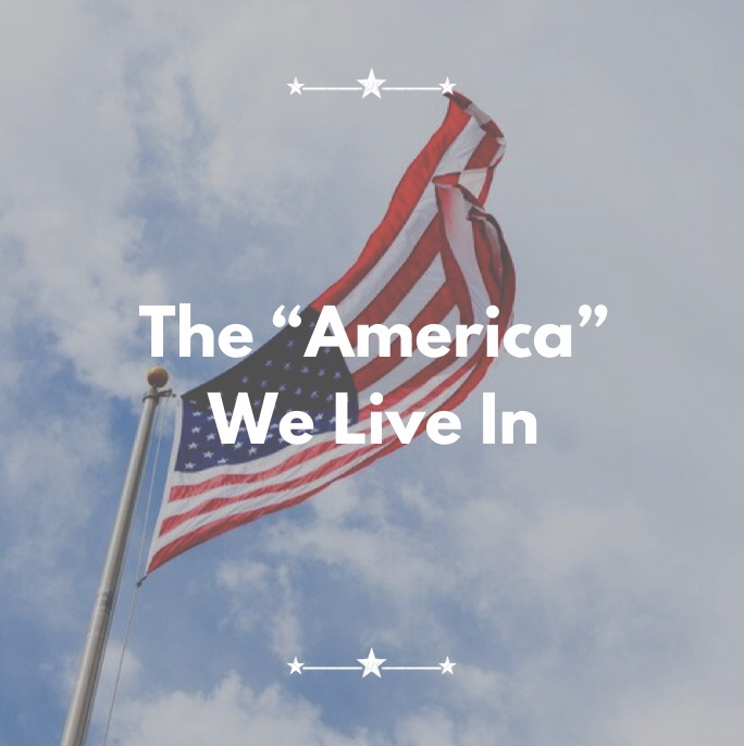 "The ""America"" We Live In"